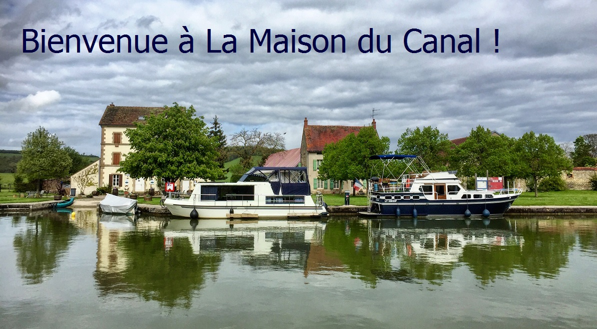 Bienvenue à La Maison du Canal !
